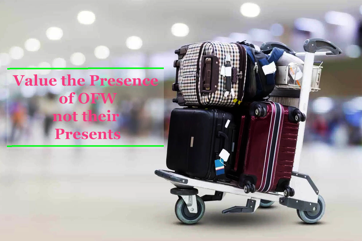 Value the presence of the OFW, not